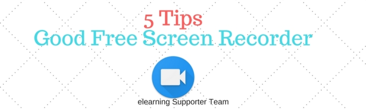 5 tips to get good free screen recorder