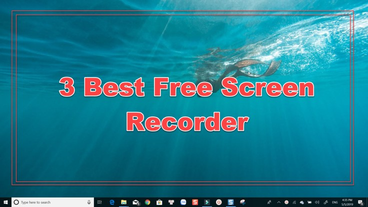 Top 3 Best Free Screen recorder