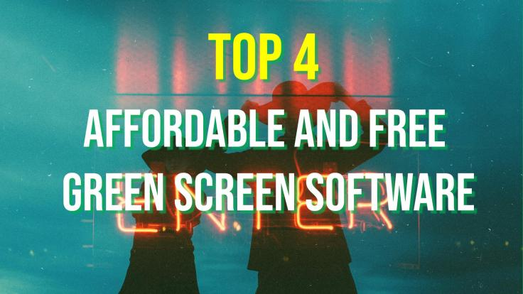 Top 4 Green Screen Software