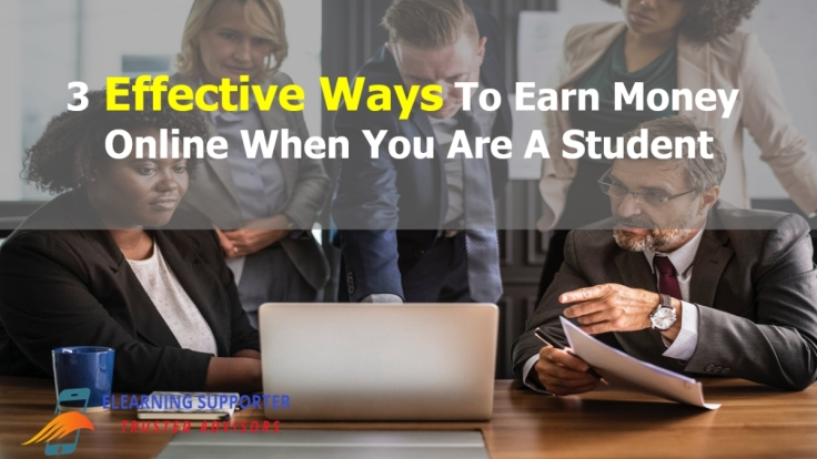 Effective Ways To Earn Money Online When You Are A Student
