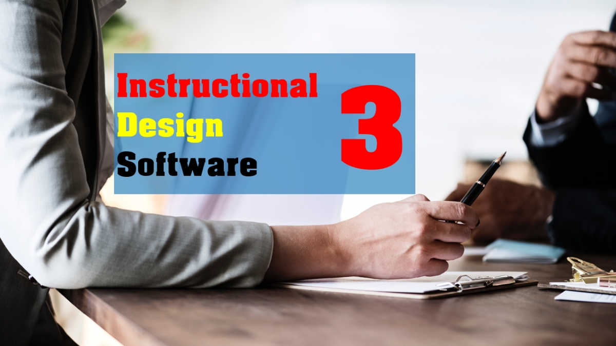 3 Powerful Instructional Design Software To Develop High Impact E Learning Content Elearning Supporter