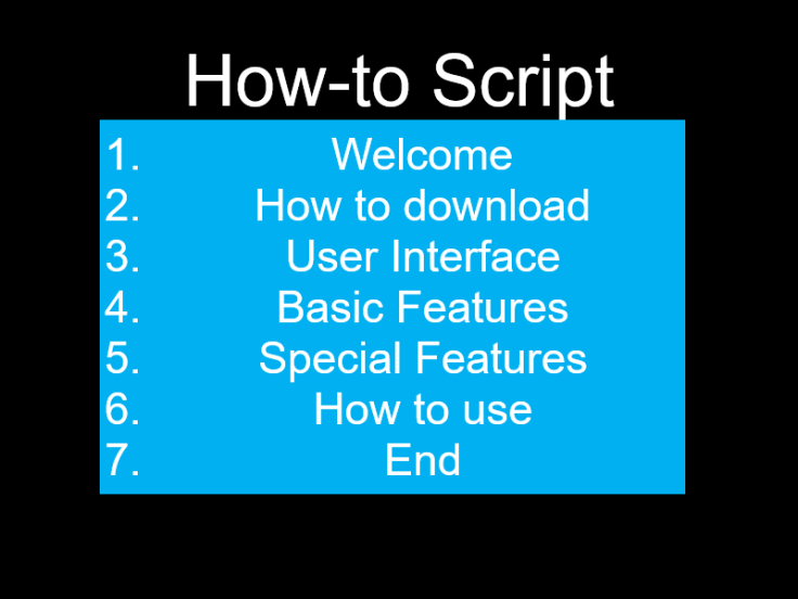 If you're going to make a how-to tutorial for software, keep the script as simple as possible like this!