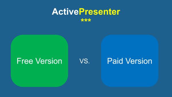ActivePresenter Free vs Paid Version