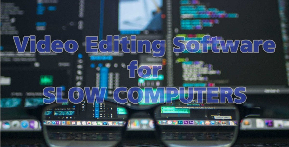 video editing software for slow computer